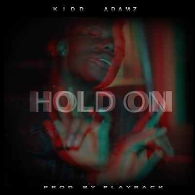 kidd-adamz-hold-on