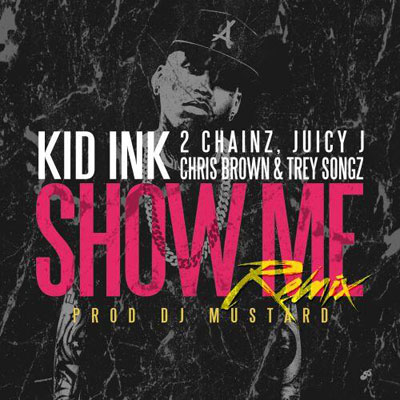 kid-ink-show-me-rmx