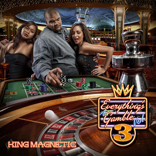King Magnetic - Everything's a Gamble Vol.3