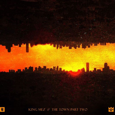 king-mez-the-town-pt-2