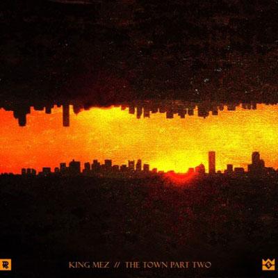 king-mez-the-town-pt-2
