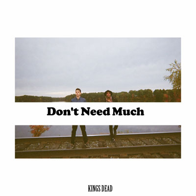 kings-dead-dont-need-much