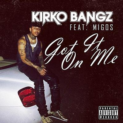 Kirko Bangz ft. Migos - Got It on Me Artwork