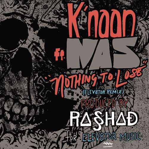 K'NAAN - Nothing to Lose f. Nas Artwork