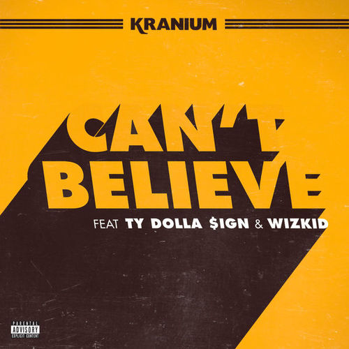 05197-kranium-cant-believe-ty-dolla-sign-wizkid