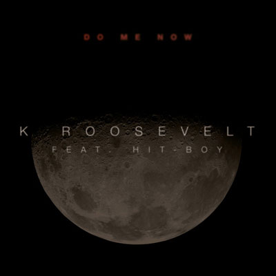k-roosevelt-do-me-now