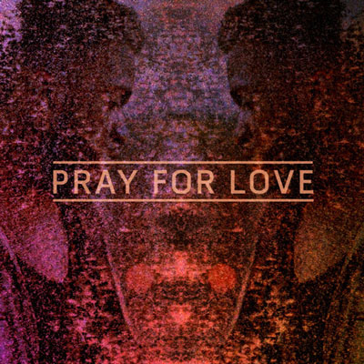 Pray for Love Cover