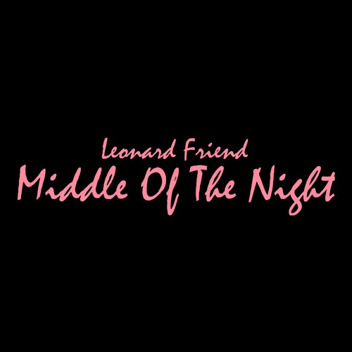 leonard-friend-middle-of-the-night