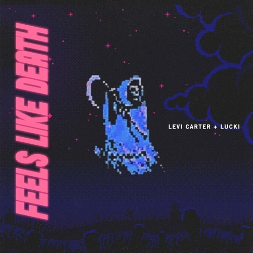 03107-levi-carter-lucki-feels-like-death
