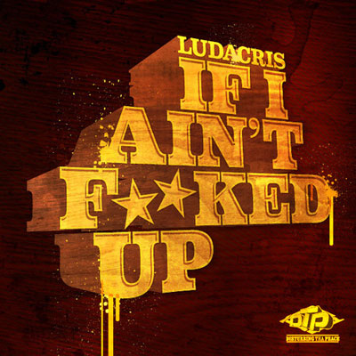 If I Aint F**ked Up Cover