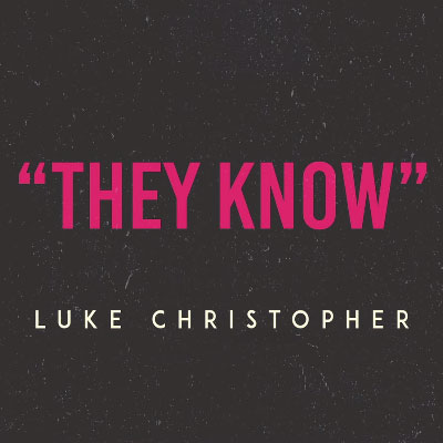 08105-luke-christopher-they-know