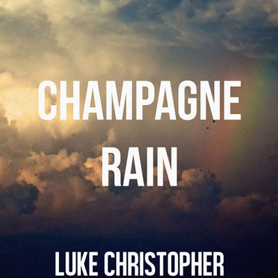 luke-christopher-champagne-rain