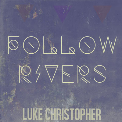 Follow Rivers Cover