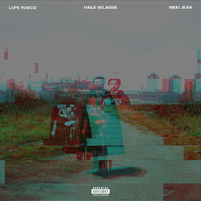 Lupe Fiasco ft. Nikki Jean - Haile Selassie Artwork