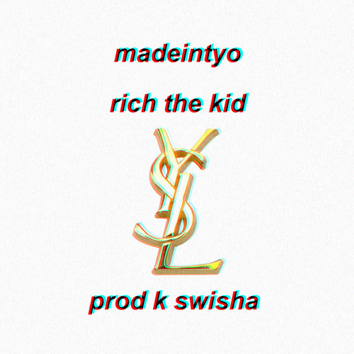 10246-madeintyo-ysl-rich-the-kid