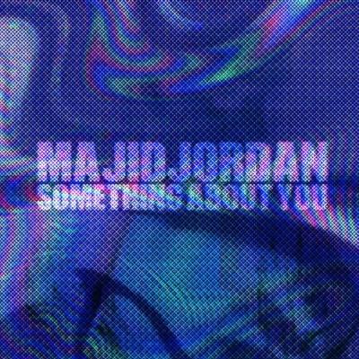 12015-majid-jordan-something-about-you