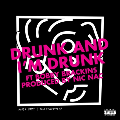 Marc E. Bassy - Drunk And I'm Drunk ft. Bobby Brackins Artwork