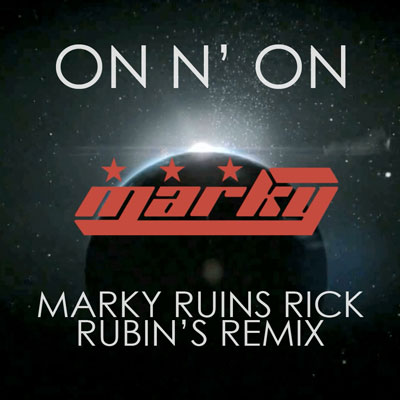 On'n'on (Marky Ruins Rick Rubin's Remix) Cover