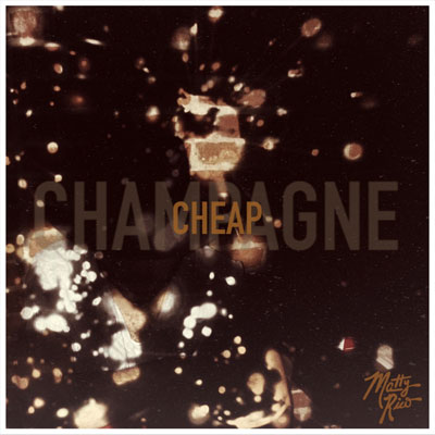Matty Rico - Cheap Champagne Artwork