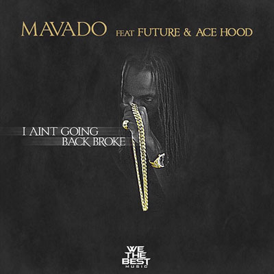 mavado-i-aint-going-back-broke