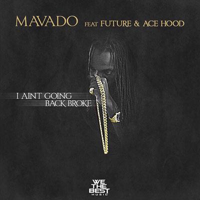 mavado-i-aint-going-back-broke