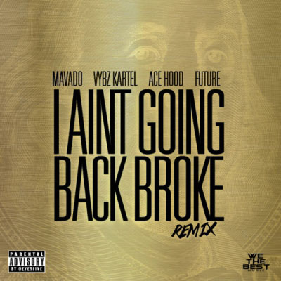 2015-04-14-mavado-i-aint-going-back-broke-remix-vybz-kartel-ace-hood-future