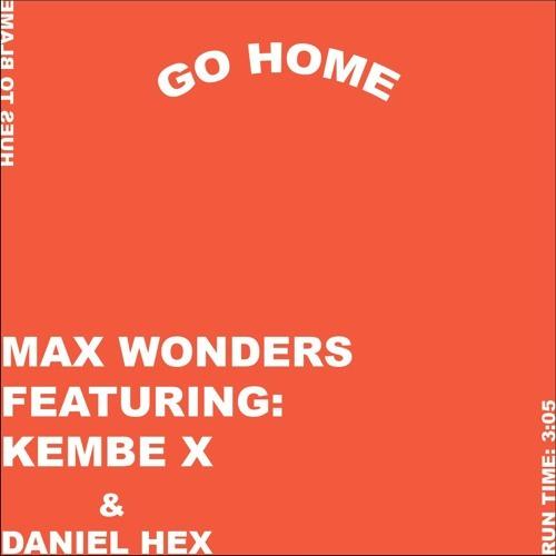 09146-max-wonders-go-home-kembe-x-daniel-hex