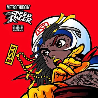 Metro Thuggin - Speed Racer Artwork