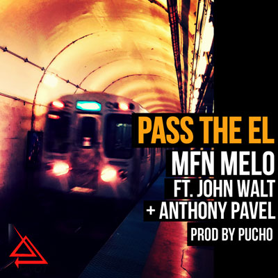 MFN Melo ft. John Walt & Anthony Pavel - Pass the El Artwork