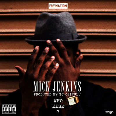 mick-jenkins-who-else