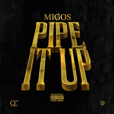 07075-migos-pipe-it-up
