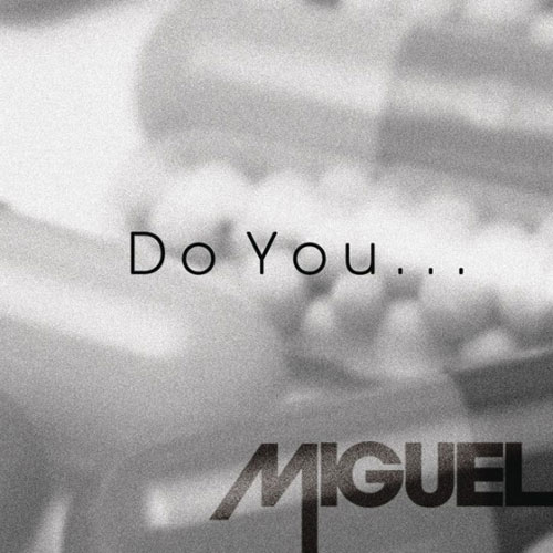 miguel-do-you