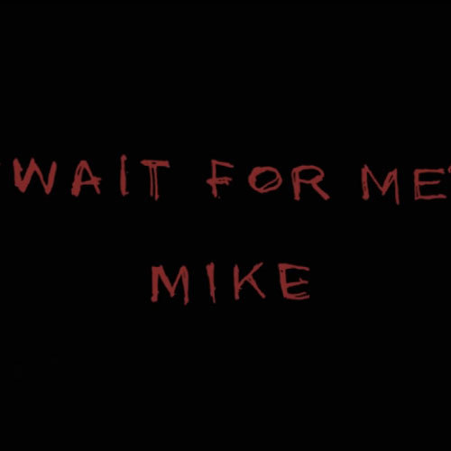 10197-mike-wait-for-me