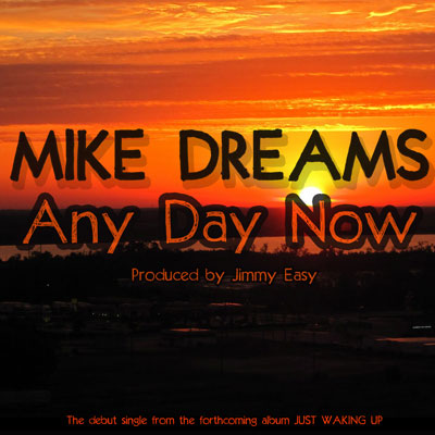 mike-dreams-any-day-now