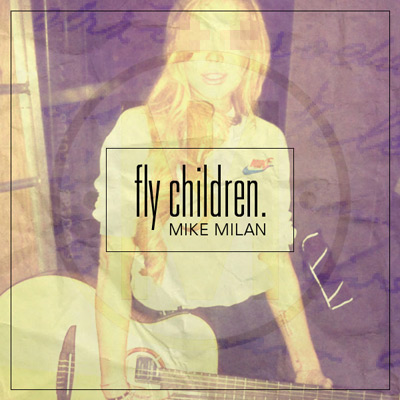 mike-milan-fly-children