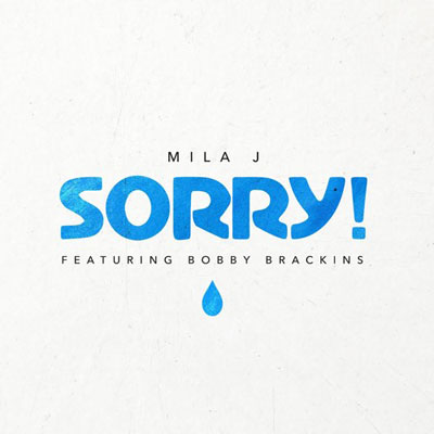 07015-mila-j-sorry-ft.-bobby-brackins
