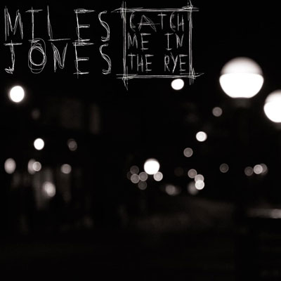 miles-jones-catch-me-in-the-rye