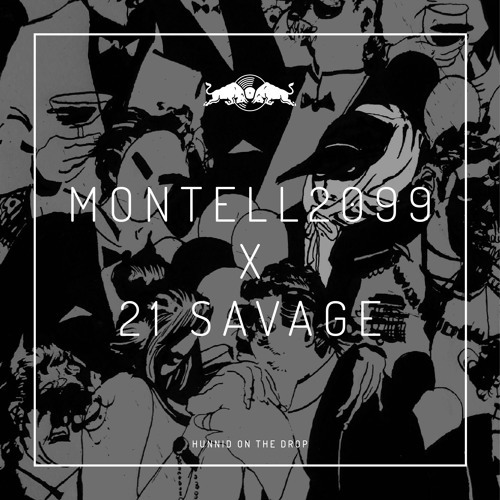 06307-montell2099-21-savage-hunnid-on-the-drop