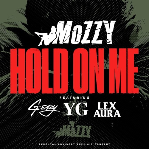 01237-mozzy-hold-on-me-g-eazy-yg-lex-aura