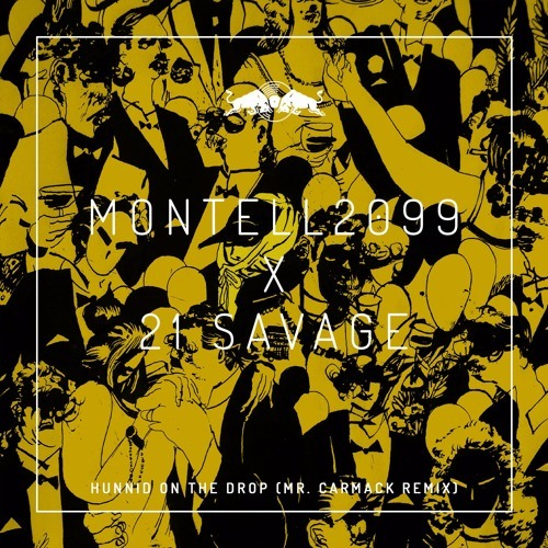 11027-montell2099-21-savage-hunnid-on-the-drop-mr-carmack-remix