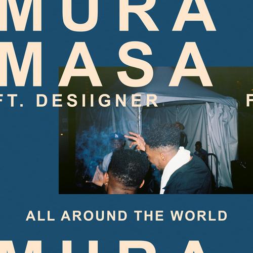 05307-mura-masa-all-around-the-world-desiigner