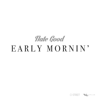 nate-good-early-mornin