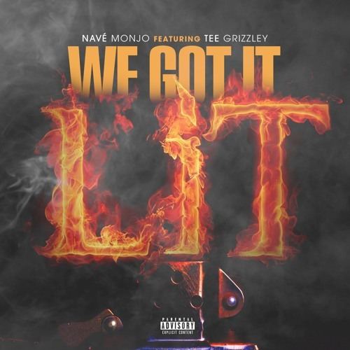 [Listen] Nave Monjo - We Got It Lit ft. Tee Grizzley