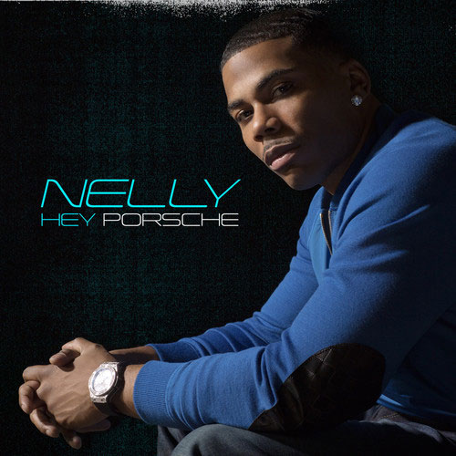 Hey Porsche - Nelly