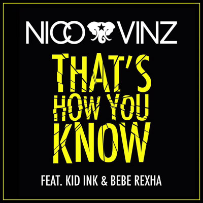 07135-nico-and-vinz-thats-how-you-know-kid-ink-bebe-rexha