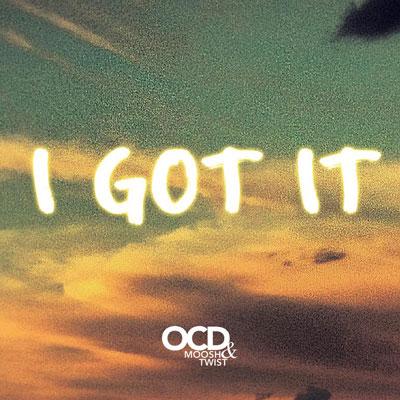 ocd-moosh-twist-i-got-it