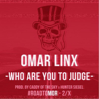 omar-linx-who-are-you-to-judge