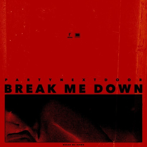 08247-partynextdoor-break-me-down
