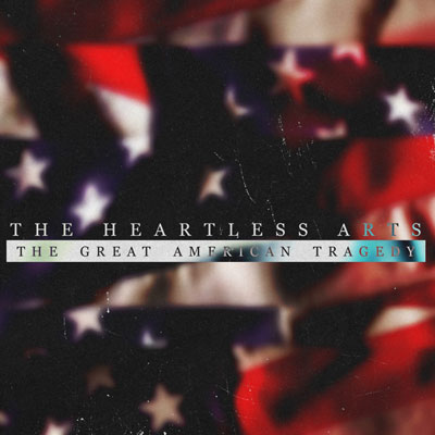 The Heartless Arts (The Great American Tragedy) Cover