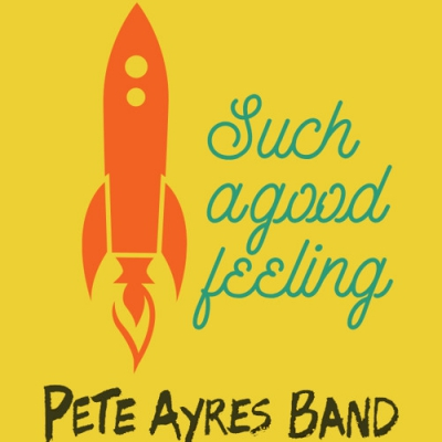 pete-ayres-band-such-a-good-feeling